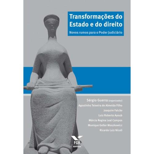 Transformações do Estado e do direito: novos rumos para o poder judiciário - Vol. 1
