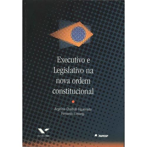 Executivo e legislativo na nova ordem constitucional