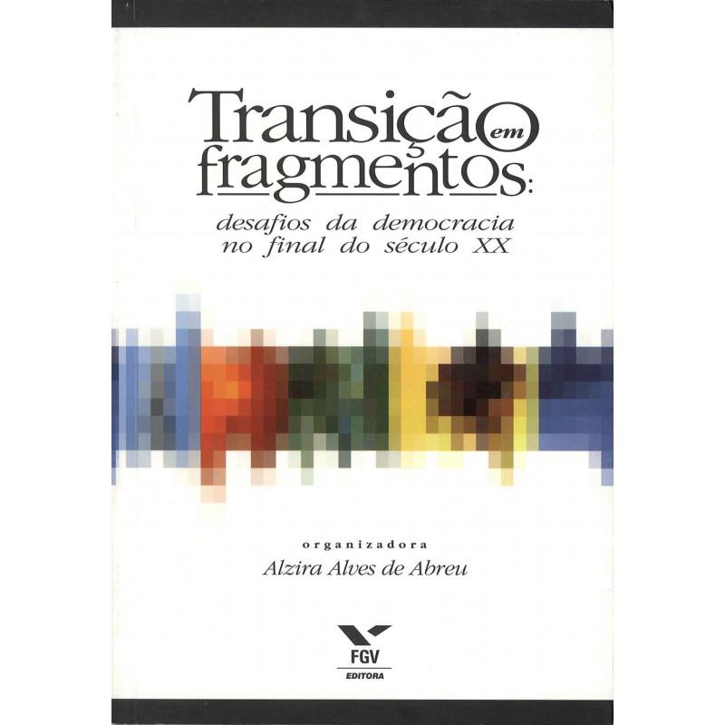 Transição em fragmentos: desafios da democracia no final do século XX
