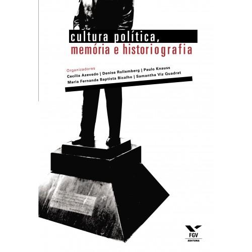 Cultura política, memória e historiografia