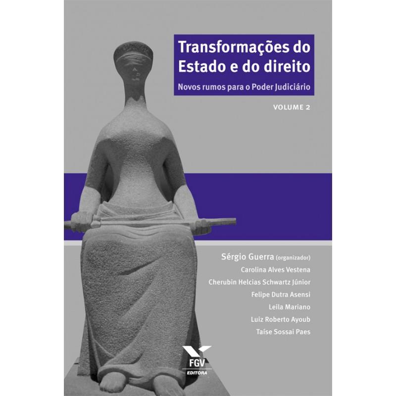 Transformações do Estado e do direito: novos rumos para o poder judiciário Vol. 2