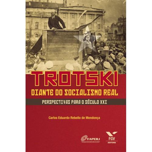 Trotski diante do socialismo real: perspectivas para o século XXI