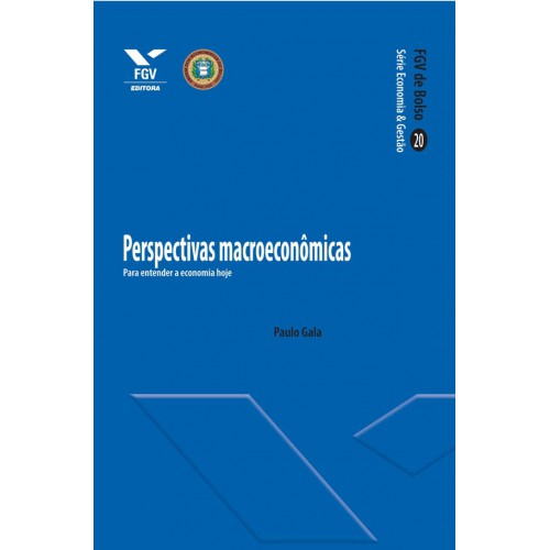 Perspectivas macroeconômicas: para entender a economia hoje