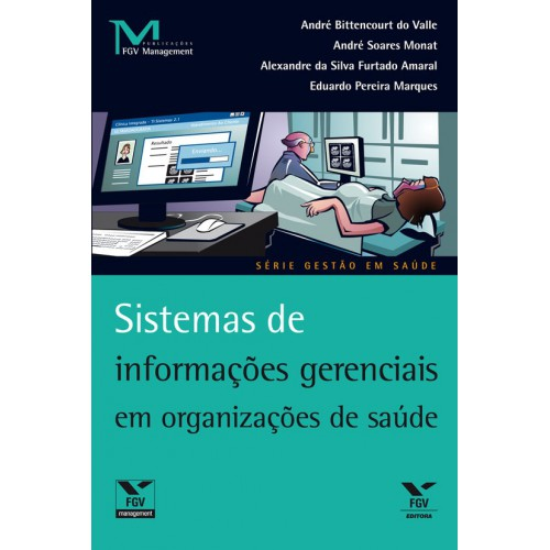 Sistemas de informações gerenciais em organizações de saúde