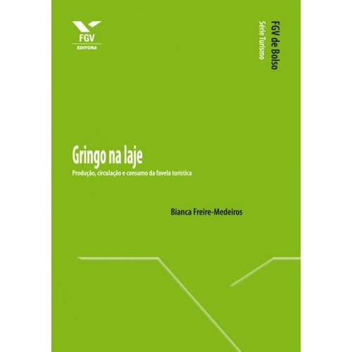 Gringo na laje: produção, circulação e consumo da favela turística