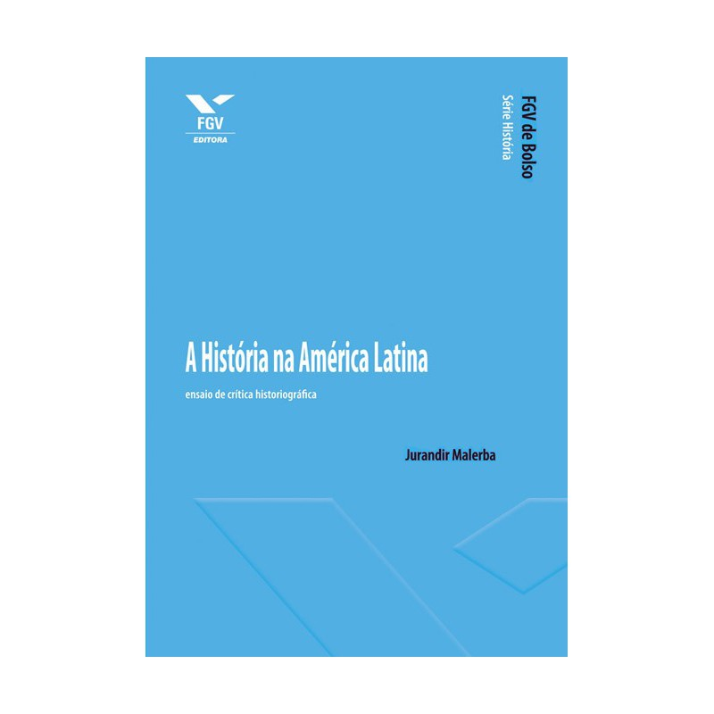 A História na América Latina: ensaio de crítica historiográfica
