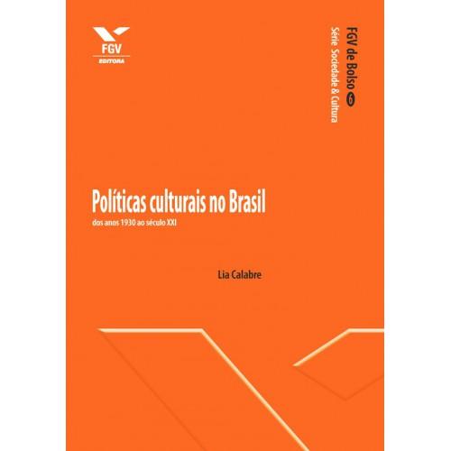 políticas culturais no Brasil: dos anos 1930 ao século XXI
