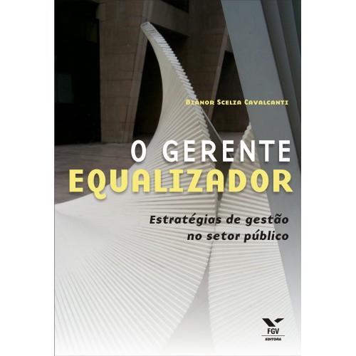 O gerente equalizador: estratégias de gestão no setor público