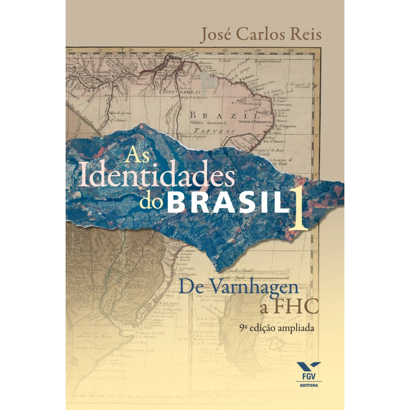As Identidades do Brasil 1: de Varnhagem a FHC