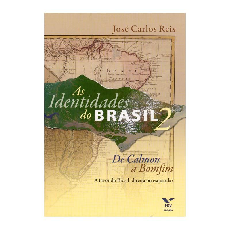 As Identidades do Brasil 2: de Calmon a Bomfim
