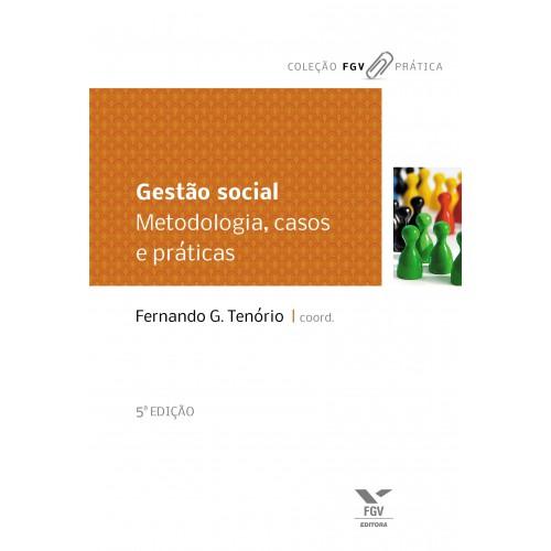 Gestão social: metodologia, casos e práticas