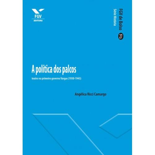 A política dos palcos: teatro no primeiro governo Vargas (1930-1945)