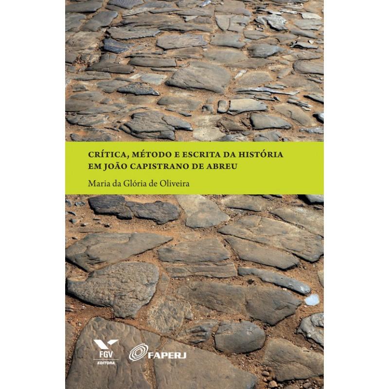 Crítica, método e escrita da História em João Capistrano de Abreu