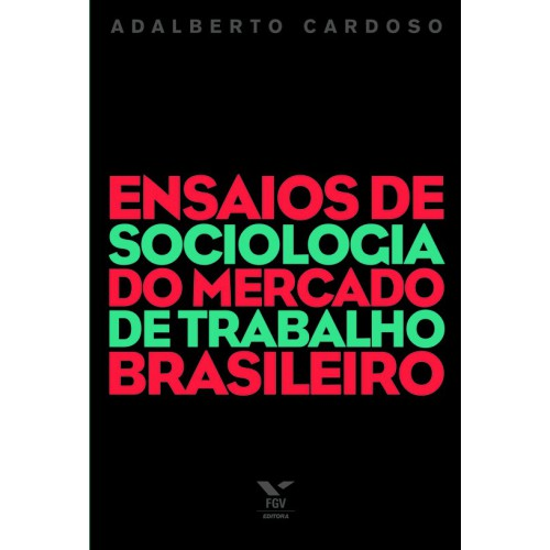 Ensaios de sociologia do mercado de trabalho brasileiro