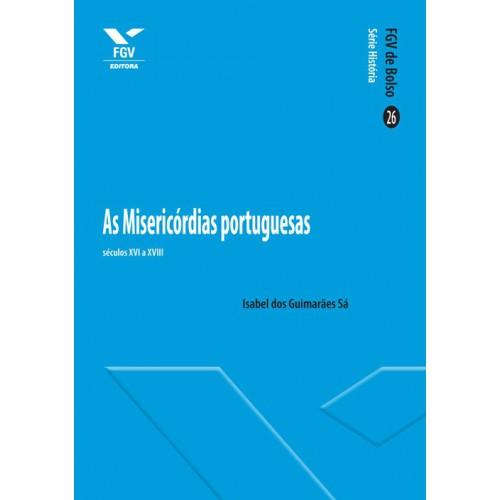 As Misericórdias portuguesas: séculos XVI a XVIII