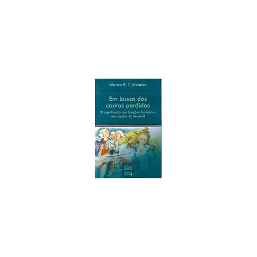 Em Busca dos Contos Perdidos - O Significado das Funções Femininas nos Contos de Perrault