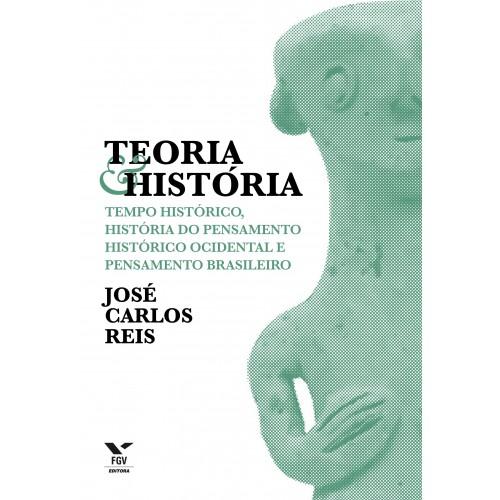 Teoria & História: tempo histórico, História do pensamento histórico ocidental e pensamento brasileiro