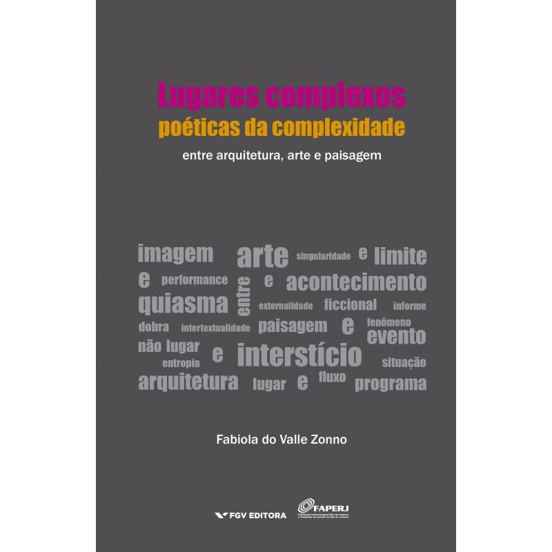 Lugares complexos, poéticas da complexidade: entre arquitetura, arte e paisagem