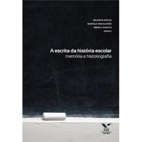 A escrita da História escolar: memória e historiografia