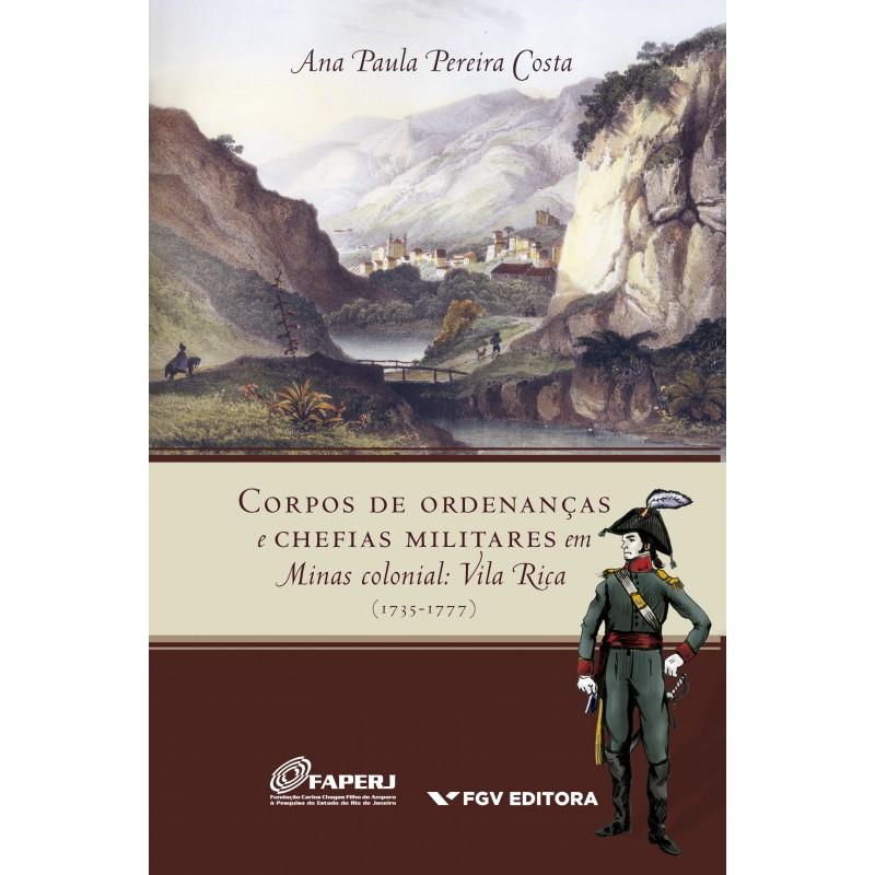 Corpos de ordenanças e chefias militares em Minas colonial: Vila Rica (1735-1777)