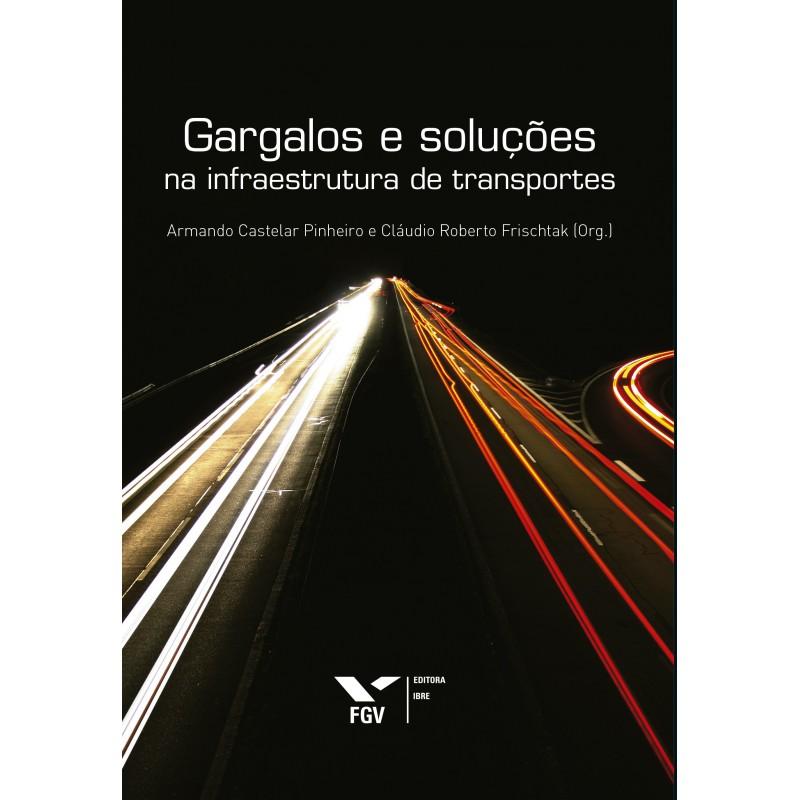 Gargalos e soluções na infraestrutura de transportes