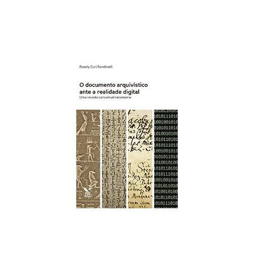 O documento arquivístico ante a realidade digital: uma revisão conceitual necessária