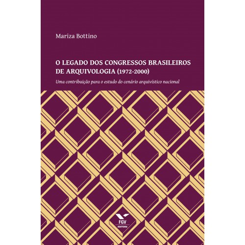 O legado dos congressos brasileiros de arquivolgia (1972-2000)