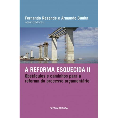 A reforma esquecida II: obstáculos e caminhos para a reforma do processo orçamentário