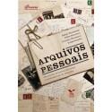 Arquivos pessoais: reflexões multidisciplinares e experiências de pesquisa