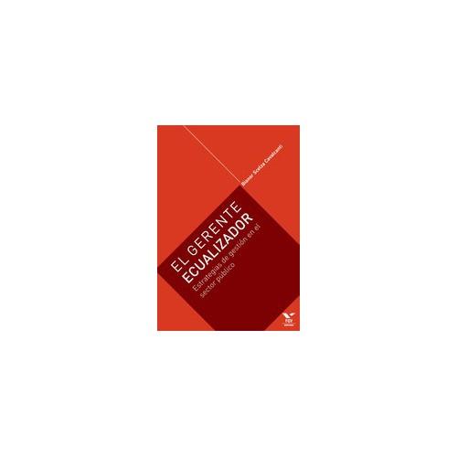 El gerente ecualizador: estrategias de gestión en el sector público