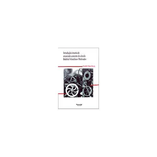 Introdução à Teoria do Enunciado Concreto do Círculo Bakhtin/Volochinov/Medvedev