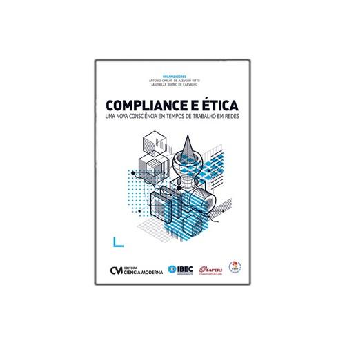 Compliance e Ética-Uma Nova Consciência em Tempos de Trabalho em Redes