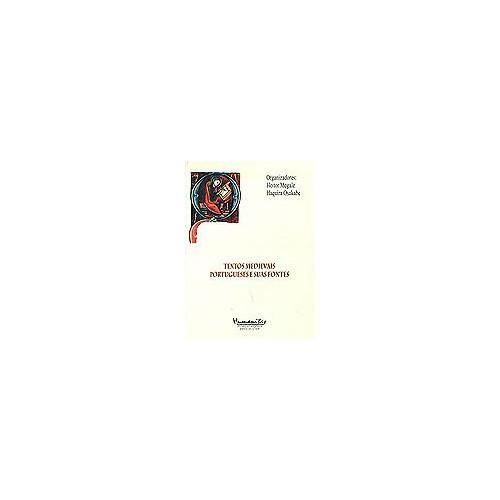 Textos Medievais Portugueses e suas Fontes - Matéria da Bretanha e Cantigas de Dom Dinis com Notação Musical