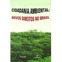 Cidadania Ambiental: Novos Direitos no Brasil