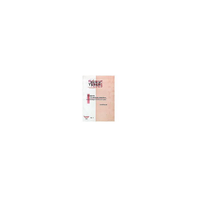 Série Teses n. 1 - Bergson - O Método Intuitivo: uma Abordagem Positiva do Espírito