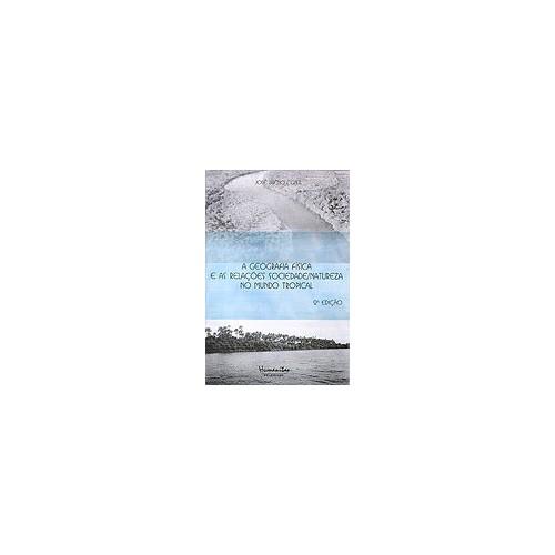 Geografia Física e as Relações Sociedade/Natureza no Mundo Tropical