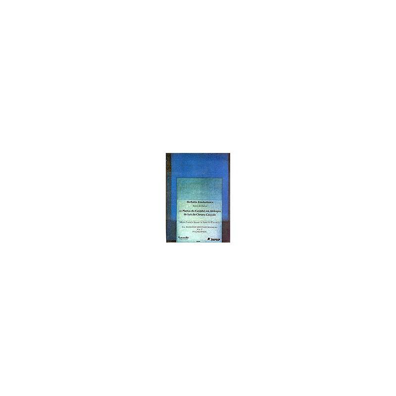 Herbário Etnobotânico - As Plantas do Catimbó em Meleagro de Luís Câmara Cascudo - Vol. 7