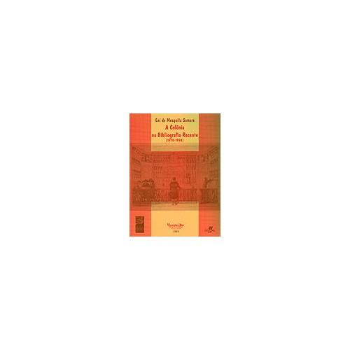 A Colônia na Bibliografia Recente (1970-1998)