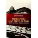 Shakespeare não Serve de Álibi - Crime na Belle-Époque Carioca