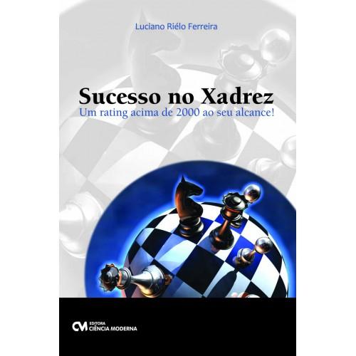 Sucesso no Xadrez - um rating acima de 2000 ao seu alcance!