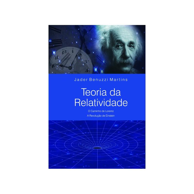 Teoria da Relatividade: O Caminho de Lorentz - À Revolução de Einstein
