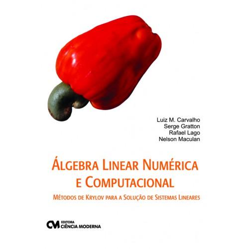 Algebra Linear Numérica e Computacional - Métodos de Krylov para Solução de Sistemas Lineares