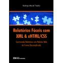 Relatórios Fáceis com XML e HTML/CSS
