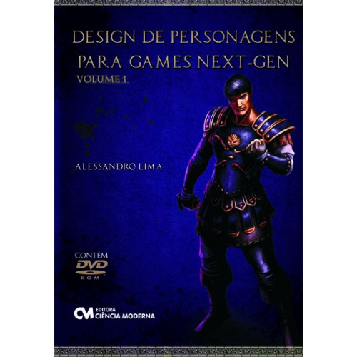 Design de Personagens para Games Next-Gen Volume I