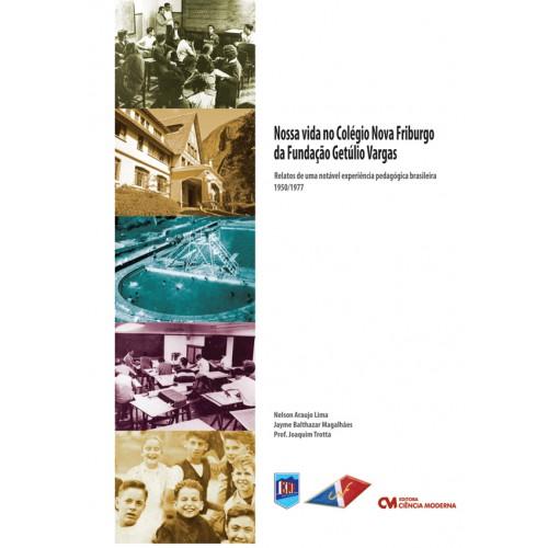 A Nossa Vida no Colégio Nova Friburgo da Fundação Getúlio Vargas