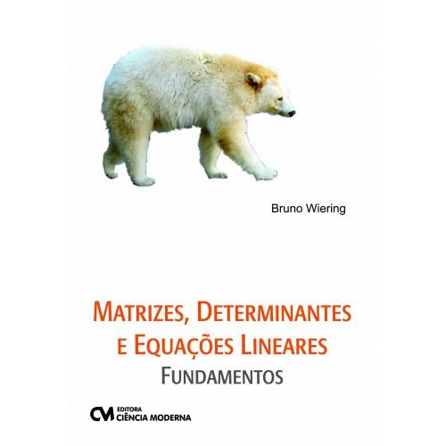 Matrizes, Determinantes e Equações Lineares - Fundamentos