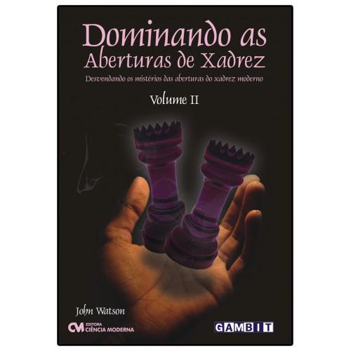 Dominando as Aberturas de Xadrez - Vol.2