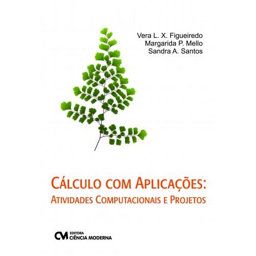 Cálculo com Aplicações: Atividades Computacionais e Projetos