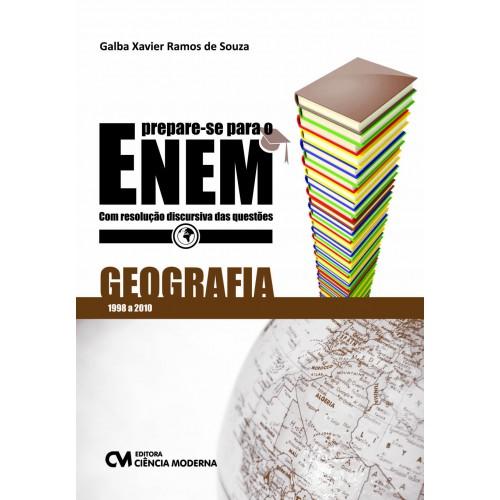 Prepare-se para o ENEM - Geografia com respostas discursivas das questões de 1998 a 2010