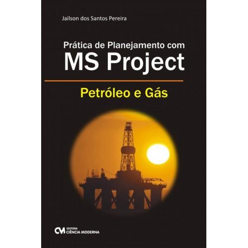 Prática de Planejamento com MS Project - Petróleo e Gás